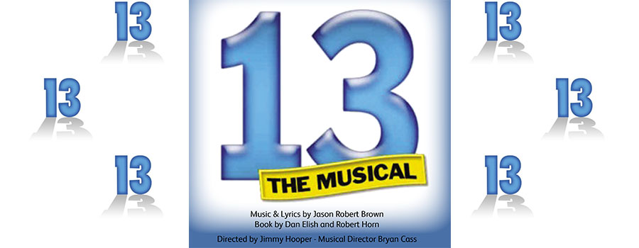 13 The Musical – Monday 24th – Saturday 29th April 2017